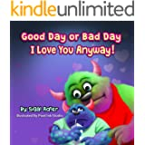 """""""Good Day or Bad Day – I Love You Anyway!"""": Children's book about emotions (The Goodnight Monsters Bedtime Books 1)"""