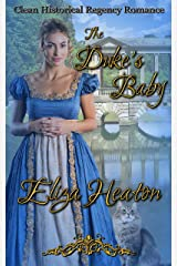 The Duke's Baby: Clean Historical Regency Romance Kindle Edition
