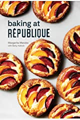 Baking at République: Masterful Techniques and Recipes Kindle Edition