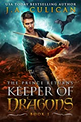 Keeper of Dragons, The Prince Returns : A Dragon Fantasy Adventure (Keeper of Dragons Book 1) Kindle Edition