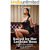 Raced by Her Lesbian Boss (Submissive Lesbian Personal Assistant Book 4)