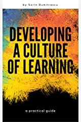 Developing a Culture of Learning: A Practical Guide Kindle Edition