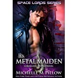 His Metal Maiden: A Qurilixen World Novel (Space Lords Book 3)