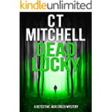 DEAD LUCKY (Detective Jack Creed Murder Mystery Books Series Book 6)