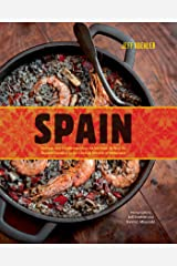 Spain: Recipes and Traditions from the Verdant Hills of the Basque Country to the Coastal Waters of Andalucia Kindle Edition