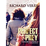 Perfect Prey: Are You Being Hunted? (Consortium Series Book 2)