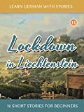 Learn German with Stories: Lockdown in Liechtenstein – 10 Sh…