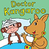 Doctor Kangaroo: A Silly Rhyming Children's Picture Book