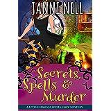 Secrets, Spells & Murder (A Little Shop of Spells Cozy Mystery Book 1)