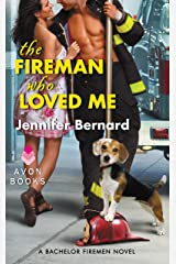 The Fireman Who Loved Me: A Bachelor Firemen Novel (The Bachelor Firemen of San Gabriel Book 1) Kindle Edition