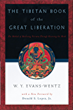 The Tibetan Book of the Great Liberation: Or the Method of Realizing Nirv=ana through Knowing the Mind (English Edition)