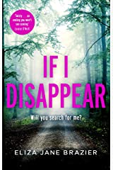 If I Disappear: A chilling and addictive thriller with a jaw-dropping twist Kindle Edition