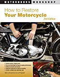 How to Restore Your Motorcycle: Second Edition (Motorbooks Workshop)