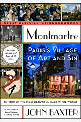 Montmartre: Paris's Village of Art and Sin (Great Parisian Neighborhoods) Kindle Edition