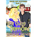Not Quite Demons (Angel Bay Mysteries Book 2)
