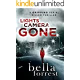 Lights, Camera, GONE: An edge of your seat thriller-mystery (Detective Erin Bond Book 1)