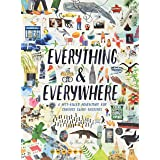 Everything Everywhere: A Fact-Filled Adventure for Curious Globe-Trotters (Travel Book for Children, Kids Adventure Book, Wor