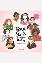 Bad Girls Throughout History 2021 Wall Calendar: (women in History Monthly Calendar, 12 Months of Remarkable Women Who Changed the World) Calendar