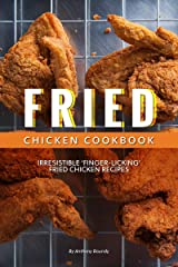 Fried Chicken Cookbook: Irresistible 'Finger-Licking' Fried Chicken recipes Kindle Edition