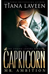 Capricorn - Mr. Ambition: The 12 Signs of Love (The Zodiac Lovers Series Book 1) Kindle Edition