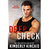 Deep Check: A Bad-Boy Second Chance Romance (Station Seventeen)