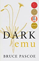 Dark Emu: Aboriginal Australia and the Birth of Agriculture
