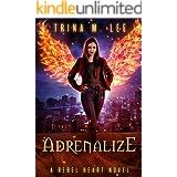 Adrenalize (Rebel Heart Book 6)