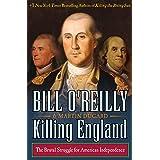 Killing England: The Brutal Struggle for American Independence