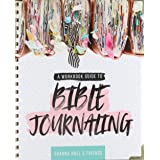 A Workbook Guide to Bible Journaling: A Work Book Guide to See God's Word in a New Light
