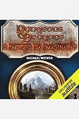 Dungens e Dragons [Dungeons and Dragons]: O império da imaginação [The Empire of the Imagination] Audible Audiobook