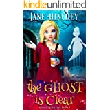 The Ghost is Clear: A Paranormal Cozy Mystery Romance (Ghost Detective Book 3)