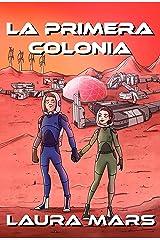 La Primera colonia (Spanish Edition) Kindle Edition