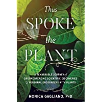 Thus Spoke the Plant: A Remarkable Journey of Groundbreaking…