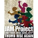 JAM Project LIVE TOUR 2013-2014 THUMB RISE AGAIN LIVE Blu-ray