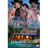 Cowboys in Her Heart: Moose Ranch (Cowboys Online Book 4)