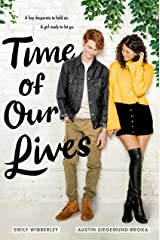 Time of Our Lives Kindle Edition