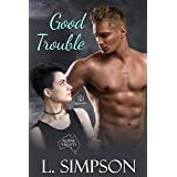 Good Trouble (Alpine Valleys Book 2)