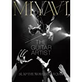 MIYAVI,The Guitar Artist –SLAP THE WORLD TOUR 2014-(初回生産限定盤) [DVD]