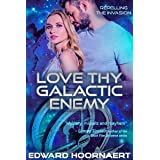 Love thy Galactic Enemy (Repelling the Invasion Book 4)