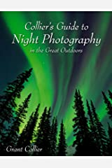 Collier's Guide to Night Photography in the Great Outdoors Kindle Edition