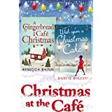 Christmas At The Café: Christmas at the Gingerbread Café / Chocolate Dreams at the Gingerbread Cafe / Christmas Wedding at th