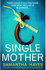 Single Mother: An absolutely unputdownable psychological thriller with a jaw-dropping twist Kindle Edition