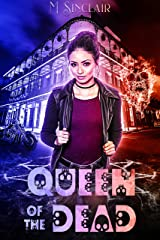 Queen of the Dead (The Dead and Not So Dead Book 1) Kindle Edition