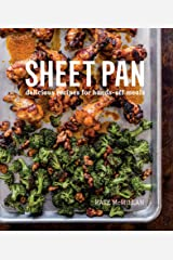 Sheet Pan: Delicious Recipes for Hands-Off Meals Kindle Edition