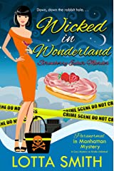 Wicked in Wonderland: Strawberry Éclair Murder (Paranormal in Manhattan Mystery: A Cozy Mystery Book 11) Kindle Edition