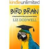 Bird Brain: A Polly Parrett Pet-Sitter Cozy Murder Mystery (Polly Parrett Pet Sitter Cozy Murder Mysteries)