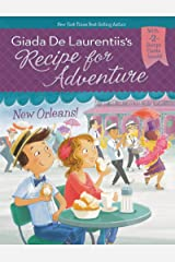 New Orleans! #4 (Recipe for Adventure) Kindle Edition