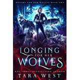 Longing for Her Wolves (Hungry for Her Wolves Book 2)