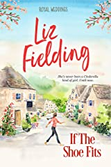 If the Shoe Fits (Royal Weddings Book 3) Kindle Edition