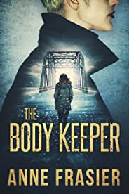 The Body Keeper (Detective Jude Fontaine Mysteries Book 3)